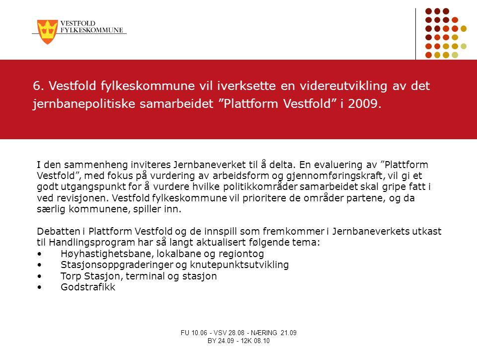 """FU 10.06 - VSV 28.08 - NÆRING 21.09 BY 24.09 - 12K 08.10 I den sammenheng inviteres Jernbaneverket til å delta. En evaluering av """"Plattform Vestfold"""","""