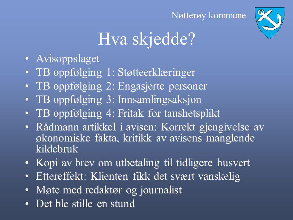 Nøtterøy kommune Hva skjedde? Avisoppslaget TB oppfølging 1: Støtteerklæringer TB oppfølging 2: Engasjerte personer TB oppfølging 3: Innsamlingsaksjon