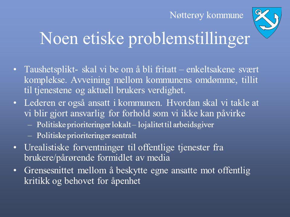 Nøtterøy kommune Noen etiske problemstillinger Taushetsplikt- skal vi be om å bli fritatt – enkeltsakene svært komplekse. Avveining mellom kommunens o
