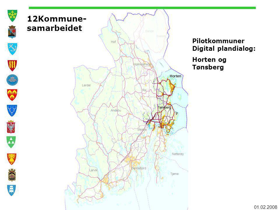 01.02.2008 Horten 12Kommune- samarbeidet Pilotkommuner Digital plandialog: Horten og Tønsberg