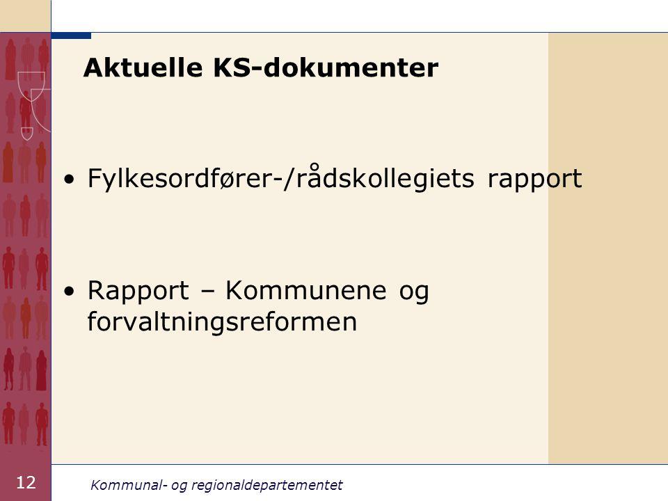 Kommunal- og regionaldepartementet 12 Aktuelle KS-dokumenter Fylkesordfører-/rådskollegiets rapport Rapport – Kommunene og forvaltningsreformen