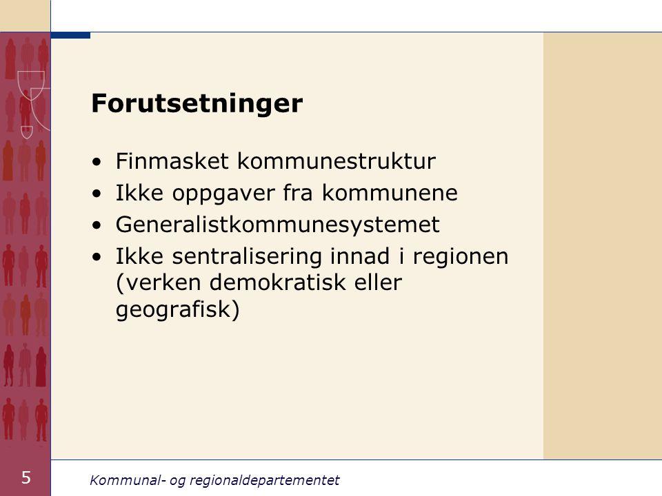 Kommunal- og regionaldepartementet 6 Konsekvenser for kommunene Kommunen som samfunnsutvikler - regionene som en viktig alliansepartner for kommunene.
