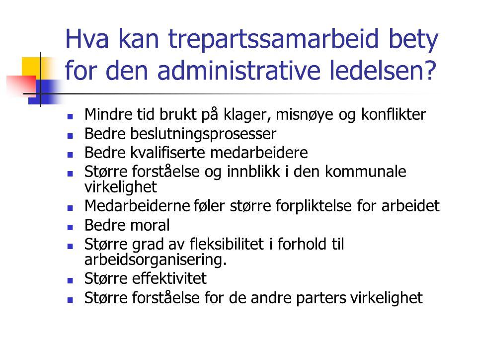 Hva kan trepartssamarbeid bety for den administrative ledelsen.