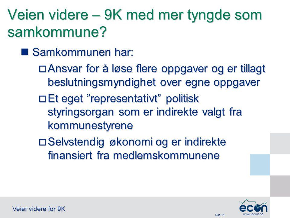 Side 14 Veier videre for 9K www.econ.no Veien videre – 9K med mer tyngde som samkommune.