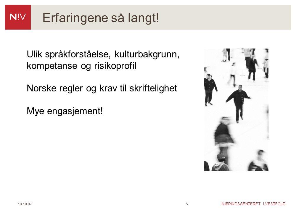 NÆRINGSSENTERET I VESTFOLD 18.10.075 Erfaringene så langt! Ulik språkforståelse, kulturbakgrunn, kompetanse og risikoprofil Norske regler og krav til