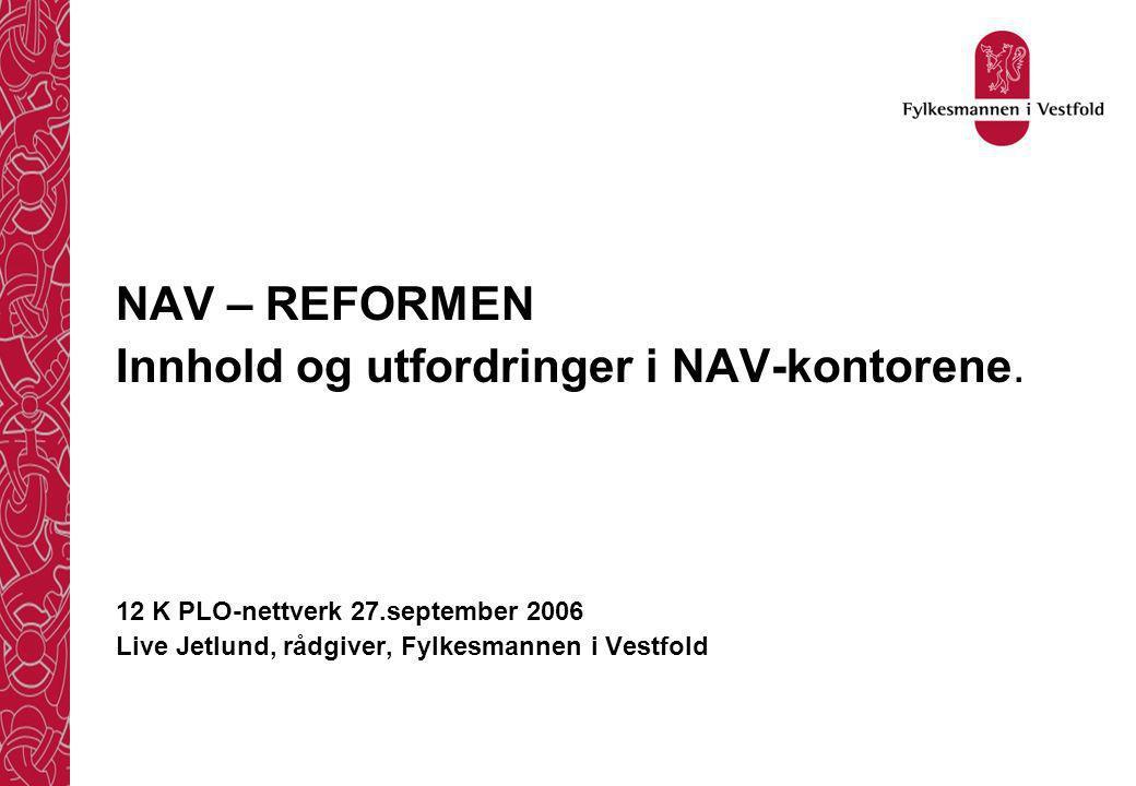 NAV – REFORMEN Innhold og utfordringer i NAV-kontorene.