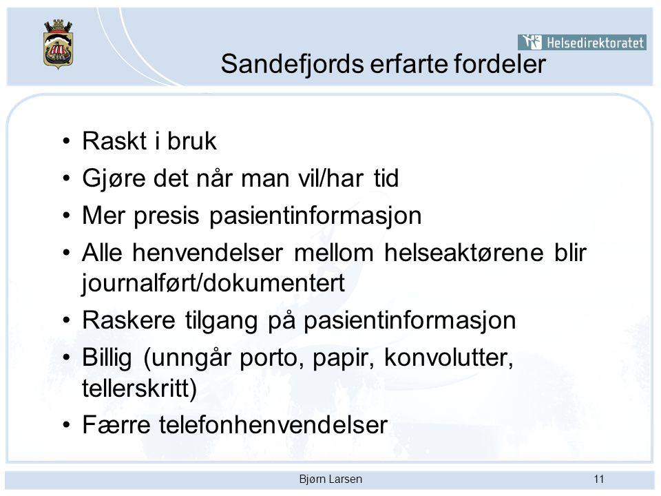 Bjørn Larsen11 Sandefjords erfarte fordeler Raskt i bruk Gjøre det når man vil/har tid Mer presis pasientinformasjon Alle henvendelser mellom helseakt