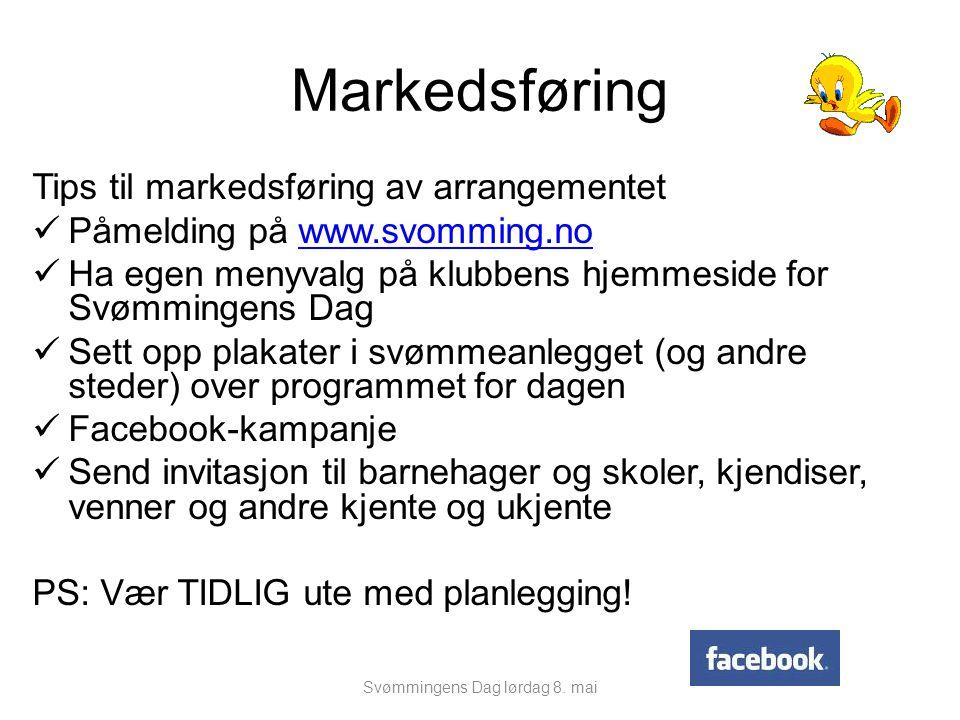 Markedsføring Tips til markedsføring av arrangementet Påmelding på www.svomming.nowww.svomming.no Ha egen menyvalg på klubbens hjemmeside for Svømming