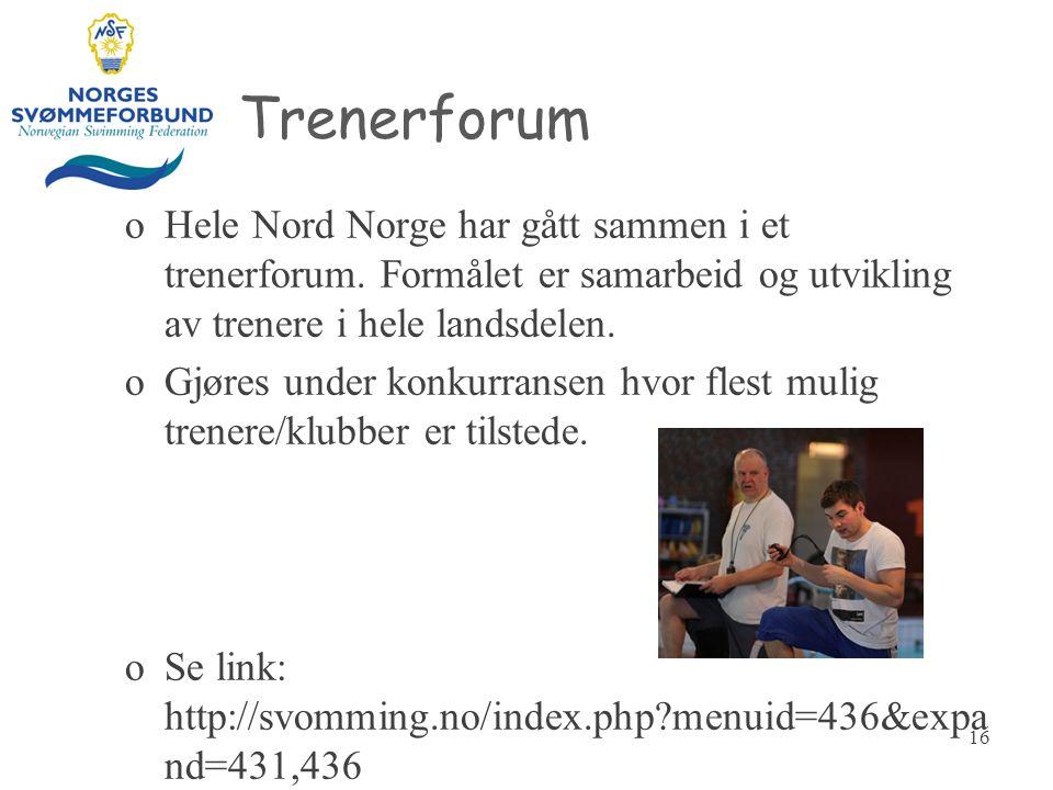 Trenerforum oHele Nord Norge har gått sammen i et trenerforum. Formålet er samarbeid og utvikling av trenere i hele landsdelen. oGjøres under konkurra