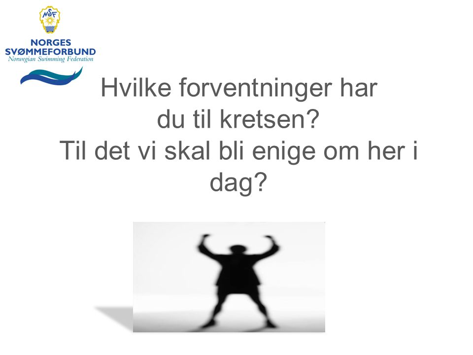 Klubbutvikling i NSF oDet finnes muligheter gjennom Norges Svømmeforbund for klubbutvikling oSvømmekretsen kan også få oppfølging og input oSe info på www.svomming.no - klubbutviklingwww.svomming.no