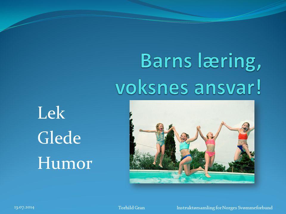 Lek Glede Humor 13.07.2014 Torhild Gran Instruktørsamling for Norges Svømmeforbund