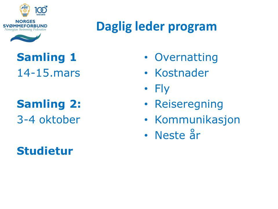 Daglig leder program Samling 1 14-15.mars Samling 2: 3-4 oktober Studietur Overnatting Kostnader Fly Reiseregning Kommunikasjon Neste år