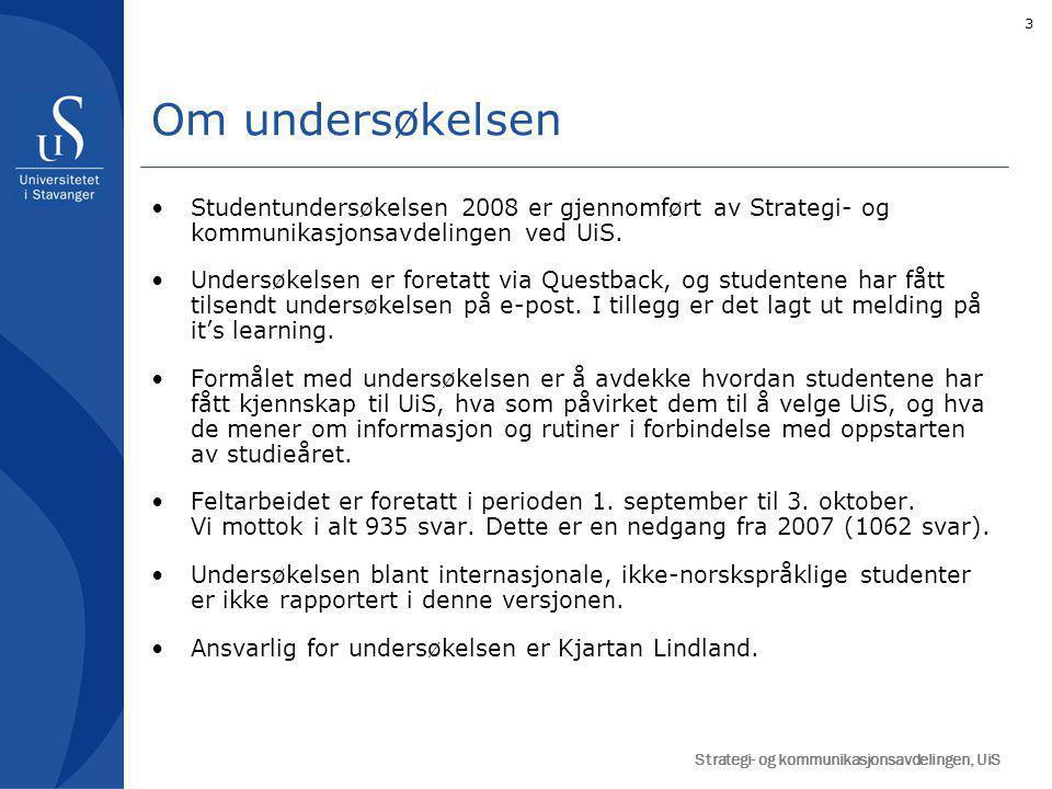 3 Studentundersøkelsen 2008 er gjennomført av Strategi- og kommunikasjonsavdelingen ved UiS.