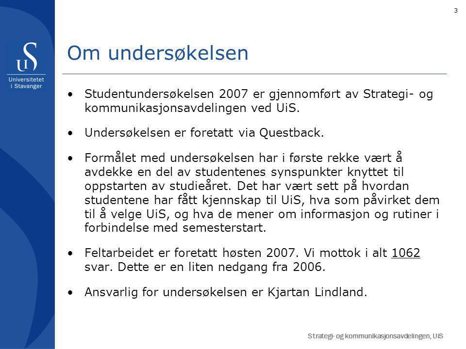 3 Studentundersøkelsen 2007 er gjennomført av Strategi- og kommunikasjonsavdelingen ved UiS. Undersøkelsen er foretatt via Questback. Formålet med und