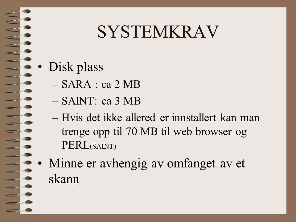 SYSTEMKRAV Operativsystem –SunOS4.1.3._U1 –SunOS 5.3 – 5.5.1 –IRIX 5.3 – 6.5 –Linux –FreeBSD ( SAINT)