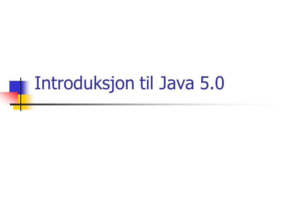 Automatisk innpakking av primitive typer Java konverterer automatisk mellom primitive typer og innpakningstyper Før: ArrayList list = new ArrayList (); list.add(0, new Integer(42)); int total = (list.get(0)).intValue(); Nå: ArrayList list = new ArrayList (); list.add(0, 42); int total = list.get(0);