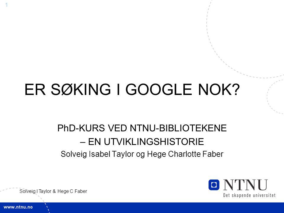 1 Solveig I Taylor & Hege C Faber ER SØKING I GOOGLE NOK.