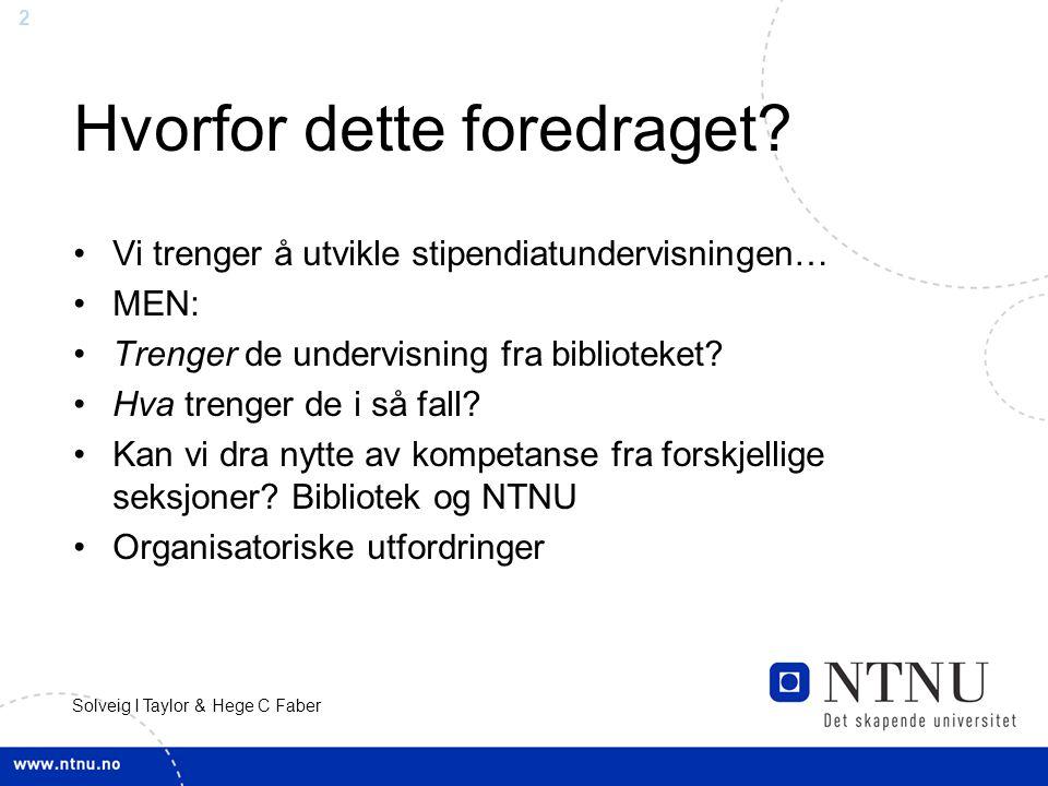 2 Solveig I Taylor & Hege C Faber Hvorfor dette foredraget.