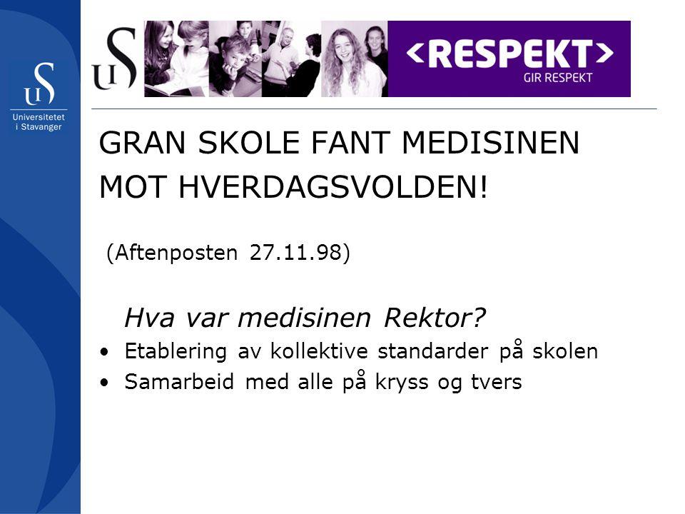 GRAN SKOLE FANT MEDISINEN MOT HVERDAGSVOLDEN.(Aftenposten 27.11.98) Hva var medisinen Rektor.