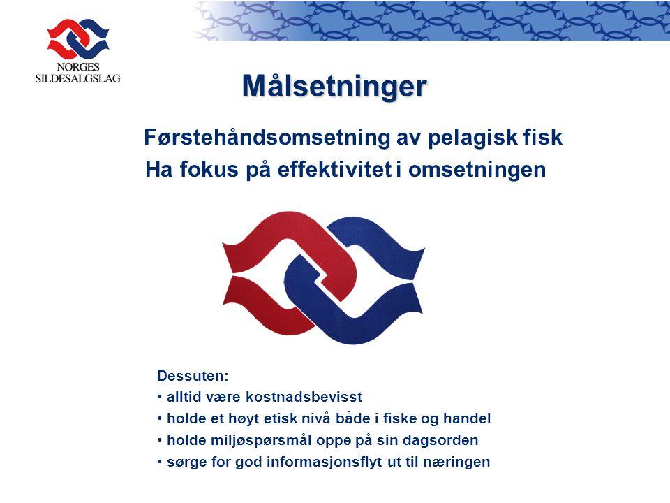 Målsetninger Dessuten: alltid være kostnadsbevisst holde et høyt etisk nivå både i fiske og handel holde miljøspørsmål oppe på sin dagsorden sørge for