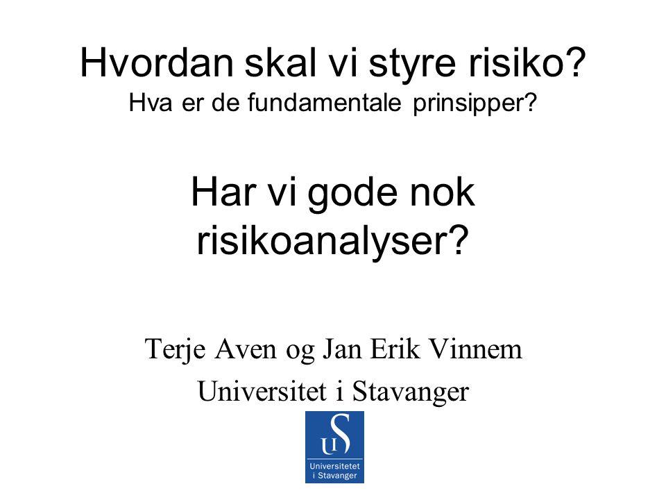 Hvordan skal vi styre risiko.Hva er de fundamentale prinsipper.