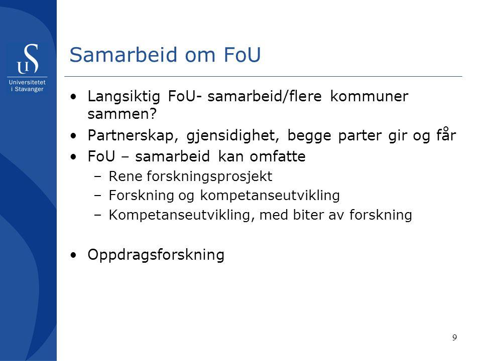 9 Samarbeid om FoU Langsiktig FoU- samarbeid/flere kommuner sammen.