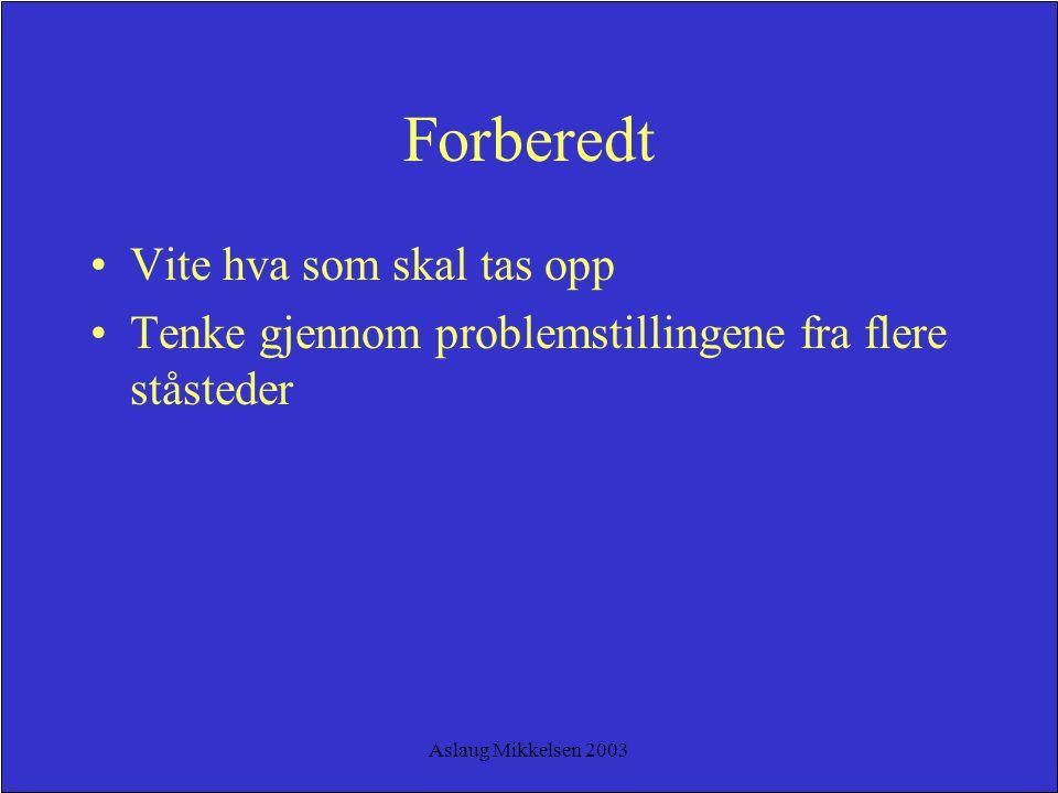 Aslaug Mikkelsen 2003 Systematisk Noen faste tema (baseline) som en kan måle framgang i forhold til Gir forutsigbarhet