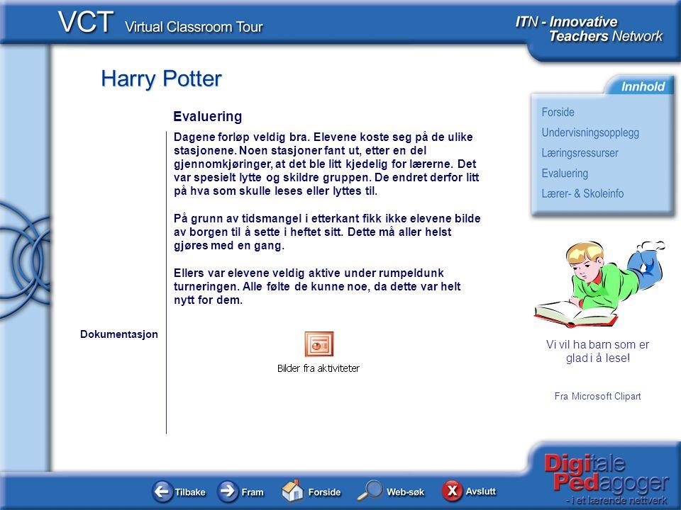 Harry Potter Vi vil ha barn som er glad i å lese.Fra Microsoft Clipart Dagene forløp veldig bra.