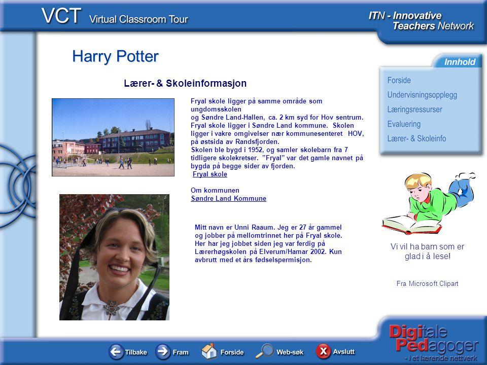 Harry Potter Vi vil ha barn som er glad i å lese.