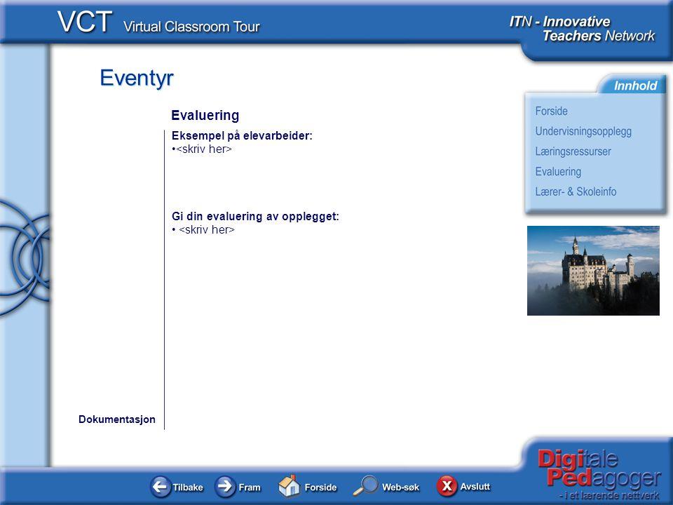 Eventyr Eksempel på elevarbeider: Gi din evaluering av opplegget: Dokumentasjon Evaluering