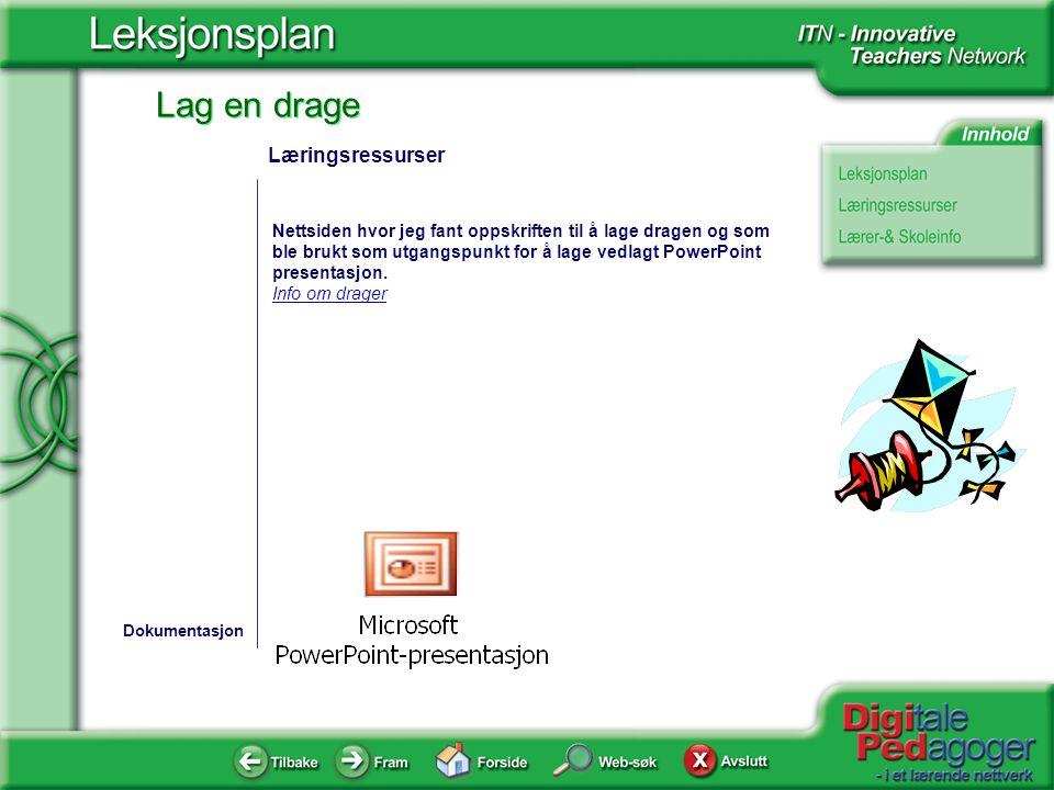 Lag en drage Lærer- & Skoleinformasjon Lars Ottar Svensen Krokemoa skole