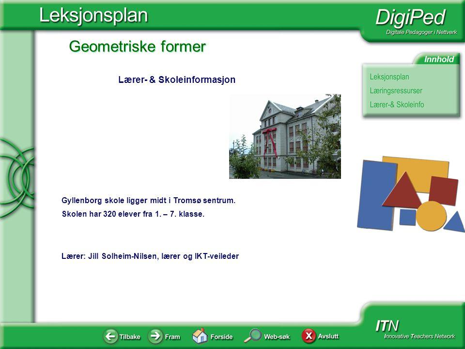 Geometriske former Gyllenborg skole ligger midt i Tromsø sentrum. Skolen har 320 elever fra 1. – 7. klasse. Lærer: Jill Solheim-Nilsen, lærer og IKT-v