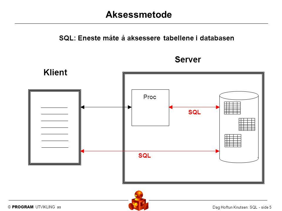 © PROGRAM UTVIKLING as Dag Hoftun Knutsen: SQL - side 6 Enkelt eller komplisert Enkle SQL setninger Leser en rad av gangen, tilsv.