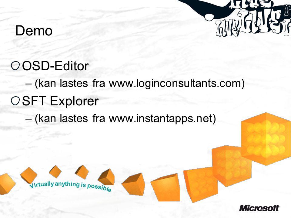Demo OSD-Editor –(kan lastes fra www.loginconsultants.com) SFT Explorer –(kan lastes fra www.instantapps.net)