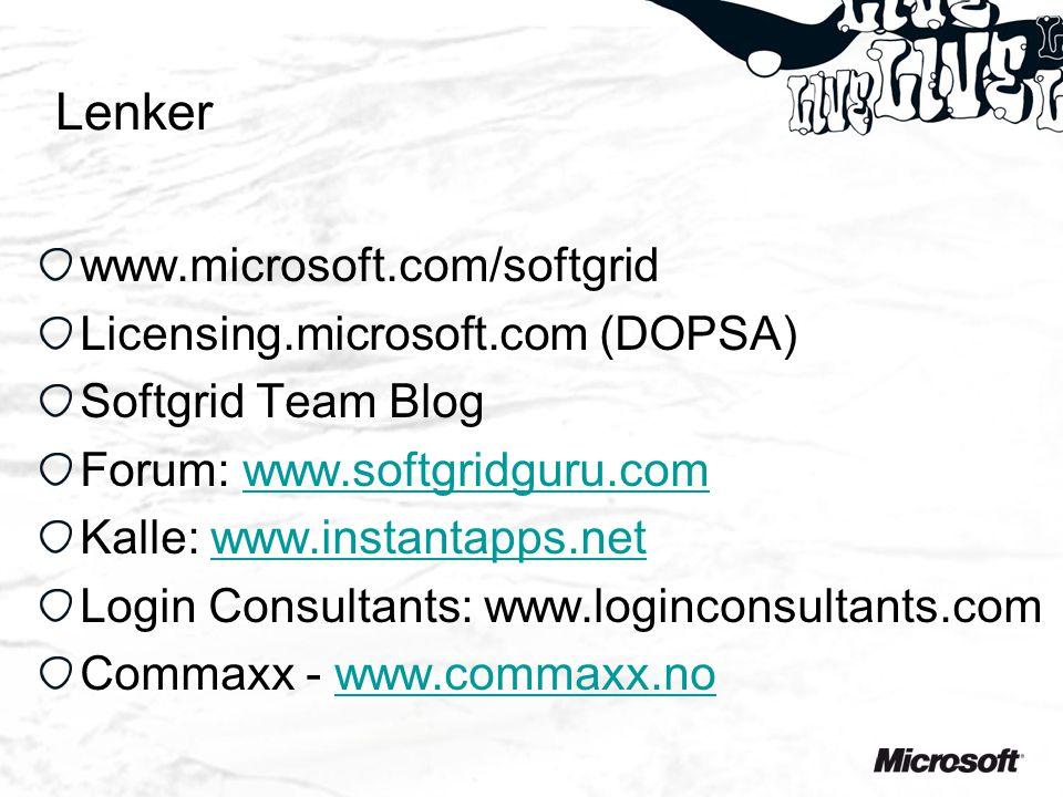 Lenker www.microsoft.com/softgrid Licensing.microsoft.com (DOPSA) Softgrid Team Blog Forum: www.softgridguru.comwww.softgridguru.com Kalle: www.instantapps.netwww.instantapps.net Login Consultants: www.loginconsultants.com Commaxx - www.commaxx.nowww.commaxx.no