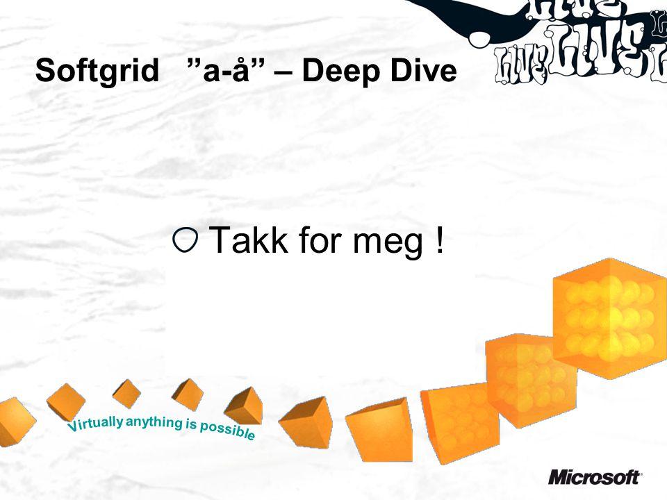 """Softgrid """"a-å"""" – Deep Dive Takk for meg !"""