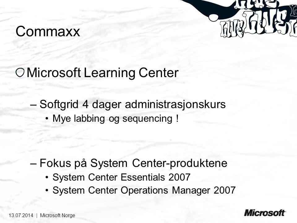 13.07.2014 | Microsoft Norge Commaxx Microsoft Learning Center –Softgrid 4 dager administrasjonskurs Mye labbing og sequencing ! –Fokus på System Cent