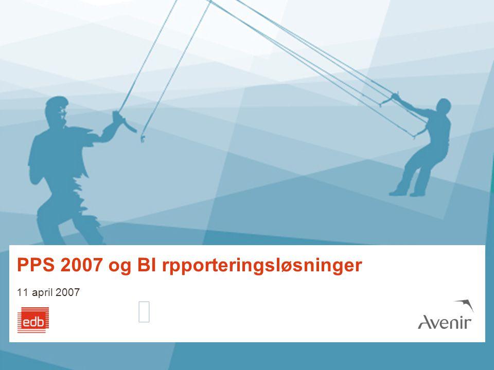 PPS 2007 og BI rpporteringsløsninger 11 april 2007