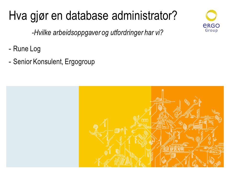 Hva gjør en database administrator.-Hvilke arbeidsoppgaver og utfordringer har vi.