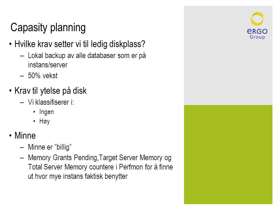 Capasity planning Hvilke krav setter vi til ledig diskplass.