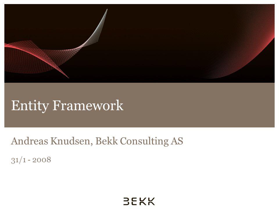 Agenda Side 2  Generelt om Entity Framework  Entity Data Model (EDM)  Object Services  Entity Client  Arv  Ymse annet  Best Practices
