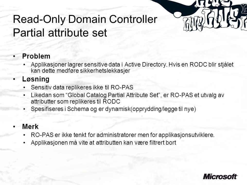 Read-Only Domain Controller Partial attribute set Problem Applikasjoner lagrer sensitive data i Active Directory.
