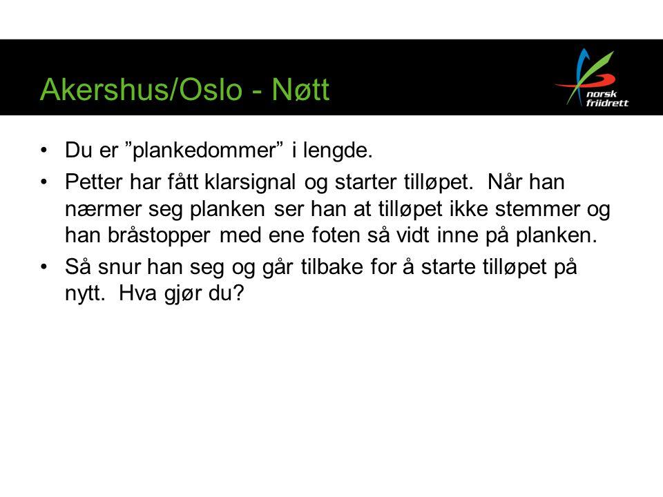 """Akershus/Oslo - Nøtt Du er """"plankedommer"""" i lengde. Petter har fått klarsignal og starter tilløpet. Når han nærmer seg planken ser han at tilløpet ikk"""