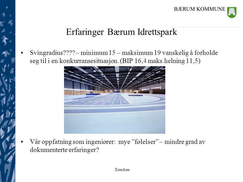 Eiendom Erfaringer Bærum Idrettspark Svingradius???? – minimum 15 – maksimum 19 vanskelig å forholde seg til i en konkurransesituasjon. (BIP 16,4 maks