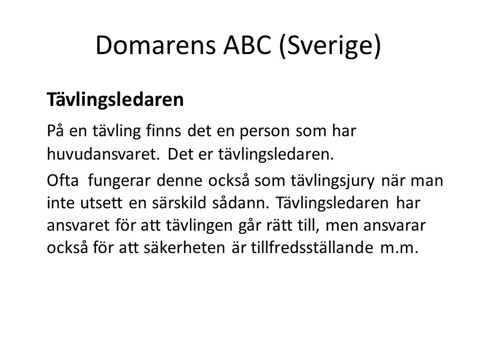 Domarens ABC (Sverige) Tävlingsledaren På en tävling finns det en person som har huvudansvaret.