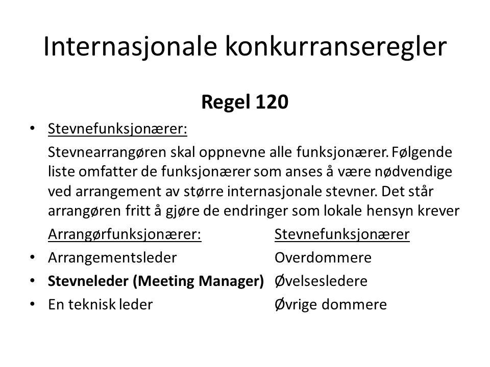 Internasjonale konkurranseregler Regel 120 Stevnefunksjonærer: Stevnearrangøren skal oppnevne alle funksjonærer.