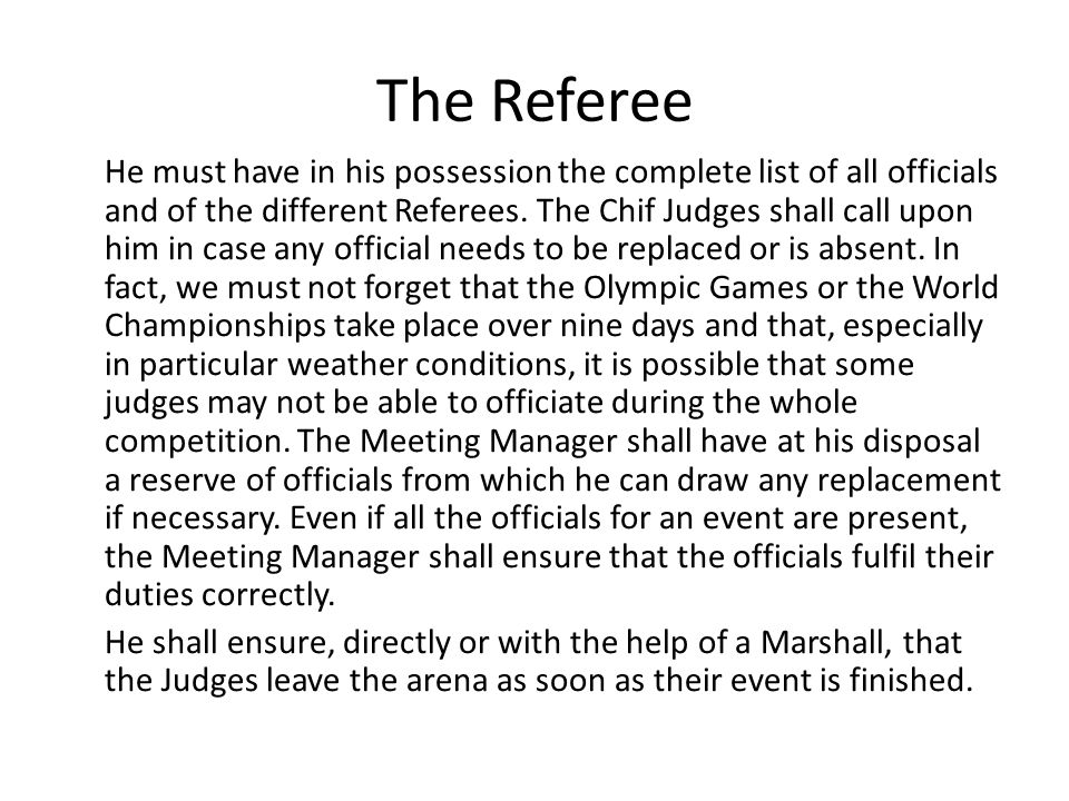 The Referee He must have in his possession the complete list of all officials and of the different Referees.