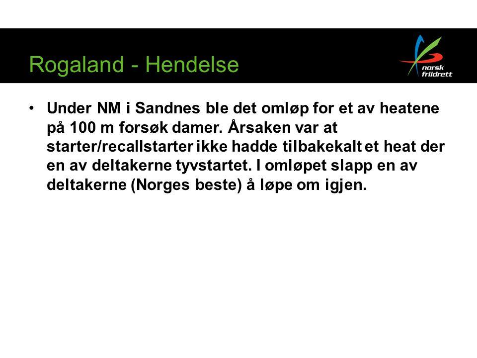 Rogaland - Hendelse Under NM i Sandnes ble det omløp for et av heatene på 100 m forsøk damer.