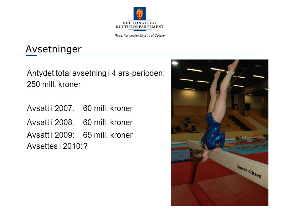 Royal Norwegian Ministry of Culture Departementets avsetninger i perioden Område2007200820092010Totalt Utstyr10 .