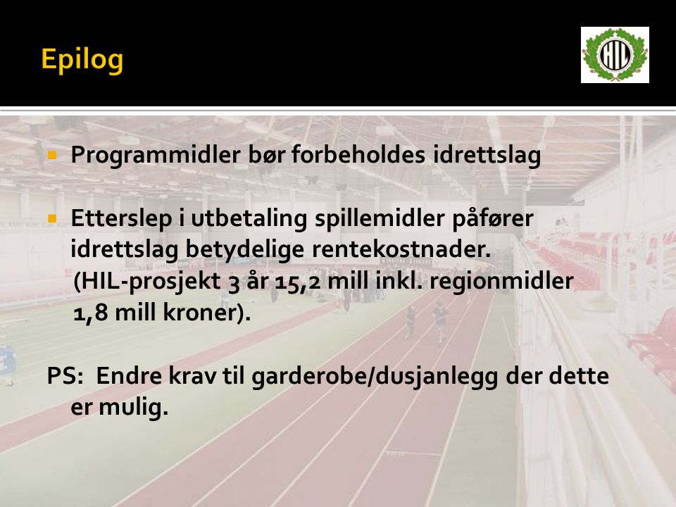  Programmidler bør forbeholdes idrettslag  Etterslep i utbetaling spillemidler påfører idrettslag betydelige rentekostnader.